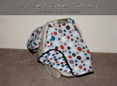 Car Seat Cover Tutorial (Great shower gift)