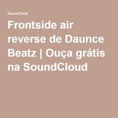 Frontside air reverse de Daunce Beatz   Ouça grátis na SoundCloud