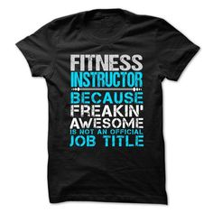 FITNESS INSTRUCTOR Because FREAKING Awesome Is Not An Official Job Title T Shirts, Hoodies, Sweatshirts. GET ONE ==> https://www.sunfrog.com/No-Category/FITNESS-INSTRUCTOR--Freaking-awesome.html?41382
