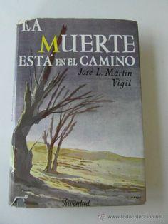 LA MUERTE ESTA EN EL CAMINO. José Luis Vigil