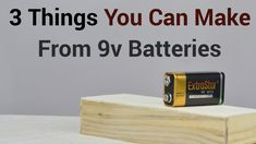 3 Things You Can Make From 9v Batteries