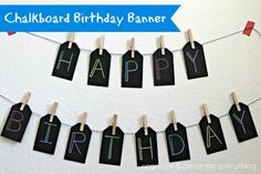Chalkboard Birthday Banner - Organize and Decorate Everything