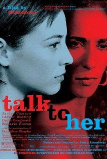 Talk to Her.  Spanish film in English subtitles.  Quiet, sad, longing, aches for love and connecting.