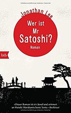 Wer ist Mr Satoshi?: Roman