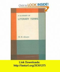 A glossary of literary terms M. H Abrams ,   ,  , ASIN: B0007HHRDY , tutorials , pdf , ebook , torrent , downloads , rapidshare , filesonic , hotfile , megaupload , fileserve