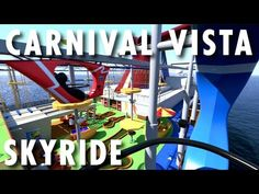 The Unique Carnival Vista Skyride - A Video Preview