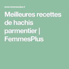 Meilleures recettes de hachis parmentier | FemmesPlus