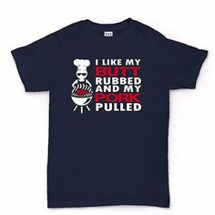 I Like My Butt Rubbed My Pork Pulled Funny BBQ Barbecue Apron T shirt Tee