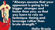 Motivational Quotes from MMA, UFC & More: Brazilian Jiu-Jitsu (BJJ) Quotes. This applies parallel to writing. There are always going to be other writers who are more naturally talented, have more time and resources..... You/We need to be more dedicated and determined.