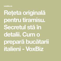 Rețeta originală pentru tiramisu. Secretul stă în detalii. Cum o prepară bucătarii italieni - VoxBiz Tiramisu, Tiramisu Cake