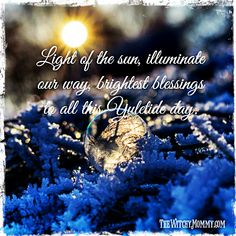 Winter Solstice blessings, return of the light, yule, wheel of the year, pagan, witch, Yuletide cheer, brightest blessings, the witchy mommy