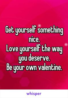 I absolutely agree with this quote and I do believe in treating myself on Valent. - I absolutely agree with this quote and I do believe in treating myself on Valentine's Day. Valentines Day Sayings, Valentines Day Single Quotes, Hate Valentines Day, Valentines For Singles, Valentine Stuff, Valentine's Day Quotes, Funny Quotes, Citation Saint Valentin, Single Humor