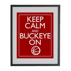 KEEP CALM and BUCKEYE on Color Scarlet  8 x10 Art by SouthernSlang, $12.00