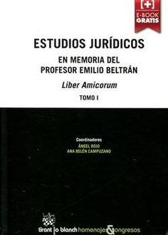 Estudios jurídicos en memoria del profesor Emilio Beltrán : Liber Amicorum.    Tirant lo Blanch, 2015