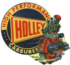 Holley Carburetors High Performance  Vintage Sign via  Sumday Somehow