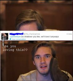 I'm in love with pewdiepie :3