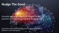 The Listen Up! Show: Corporate Citizenship Nudges Towards Sustained Pro-Social Behavior in the Workplace