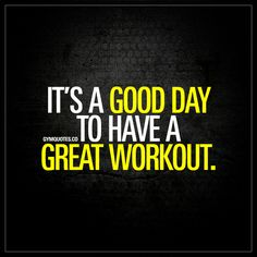 It's a good day to have a great workout. #goforit
