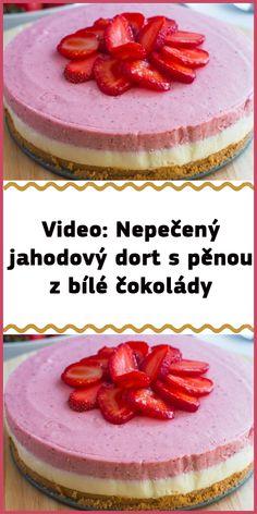 Video: Nepečený jahodový dort s pěnou z bílé čokolády Tiramisu, Sweets, Ethnic Recipes, Desserts, Food, Tailgate Desserts, Deserts, Gummi Candy, Candy