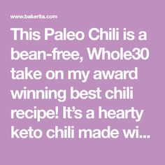 This Paleo Chili is a bean-free, take on my award winning best chili recipe! It's a hearty keto chili made with ground beef, sausage & bacon. Best Chili Recipe, Chili Recipes, Keto Recipes, How To Dry Oregano, How To Dry Basil, Whole30 Chili, Chili Toppings, Paleo Bacon, How To Can Tomatoes