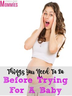 Things you need to do before trying for a baby- Trying to get pregnant? Here is a list of tips that will help you understand what you need to do before conceiving Check them out and good luck!.
