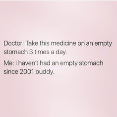Doctors don't understand my life. #EmptyStomach #WhatIsThat #ImMakingGainsYo by buffbunny