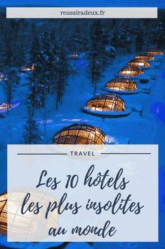 Les 10 hôtels les plus insolites au monde
