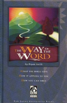 Bob Jones The Way of the Word Teacher's Edition and Student book teaches methods of Bible study including principles of application and interpretation. Teacher Edition BJ11121327 Student Text BJ11121319B