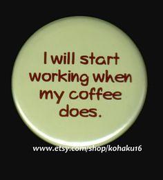 Working Coffee Button by kohaku16 on Etsy