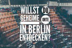 Lost Places In Berlin: Vergessene Orte, Geheime Plätze Und Urban Exploration