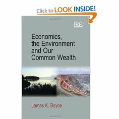 Economics, the Environment and Our Common Wealth: James K. Boyce: 9781781000007: Amazon.com: Books