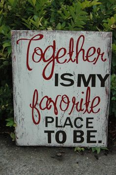 Rustic Wood Sign Together is my favorite place to be