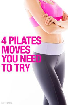 4 pilates moves to get you to a better body by tomorrow!
