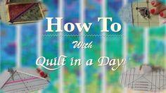 How To With Quilt in a Day - 4/videos