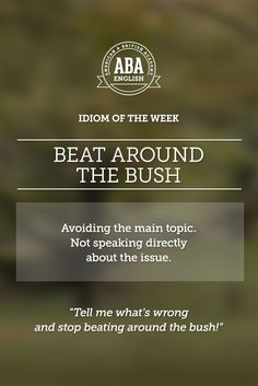 "English #idiom ""Beat around the bush"" means avoiding the main topic. Not speaking directly about the issue. #speakenglish"