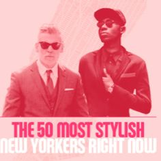 Cool! http://www.complex.com/style/2012/05/the-50-most-stylish-new-yorkers-right-now/