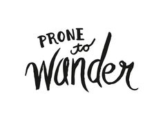 Prone to wander - lettering by Kayla English