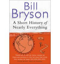 A Short History of Nearly Everything: Well, I love everything else I've read by him...