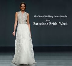 Top Wedding Dress Trends from Barcelona Bridal Week