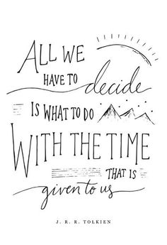"awesome Lord of the Rings Art Print, ""All We Have to Decide Is What to Do"" ~ T...by http://dezdemoonquotes4u.gdn"