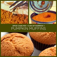 Spice Cake Mix + Can of Pumpkin = Pumpkin Muffins
