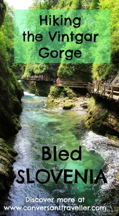 A spectacular yet easy half day walk in the Vintgar Gorge, just 4 miles outside Bled, Slovenia.
