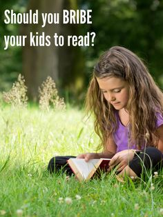 Learn why you should bribe your kids to read if necessary.