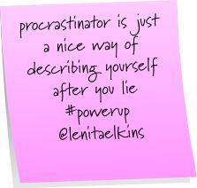 #powerup, #procrastinate, #selfimage