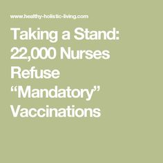"Taking a Stand: 22,000 Nurses Refuse ""Mandatory"" Vaccinations"