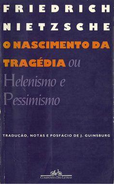 """Filosofando: Baixe o livro: De Friedrich Nietzsche """"O Nascimento da Tragédia: Ou Helenismo e Pessimismo""""."""