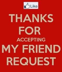 Thanks for accepting my friend request  Peace