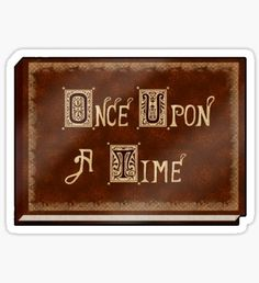 Once Upon A Time stickers featuring millions of original designs created by independent artists.