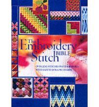 The Embroidery Stitch Bible: Over 200 Stitches Photographed with Easy-to-follow Charts