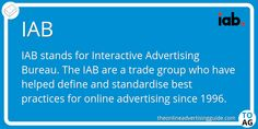 IAB stands for the Interactive Advertising Bureau (or Internet Advertising Bureau in the UK). They are a trade body for online advertising who have helped define online advertising since Marketing Definition, Internet Advertising, Definitions, About Uk, Digital Marketing, Competition, Amazing